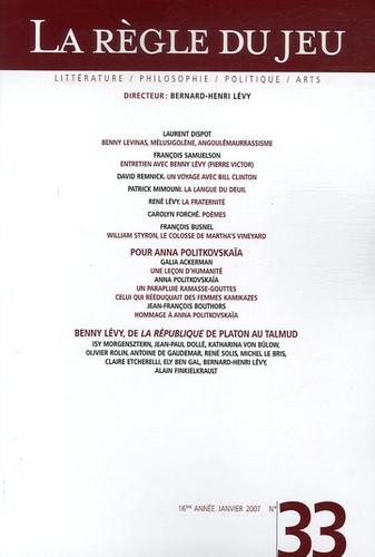 Bernard-Henri Lévy - La Règle du jeu N° 33, janvier 2007 : .