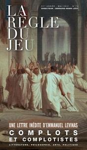 Bernard-Henri Lévy - La Règle du jeu N° 73, mai 2021 : Complots et complotistes.