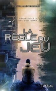 Guillaume Desgeorge - La règle du jeu.