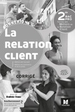 David Lallement et Pascal Roche - La relation client 2de Bac Pro - Corrigé.