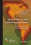 Jean-François Côté et Claudine Cyr - La renaissance des cultures autochtones - Enjeux et défis de la reconnaissance.