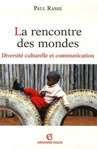 Paul Rasse - La rencontre des mondes - Diversité culturelle et communication.
