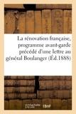 Bremond - La rénovation française, programme avant-garde précédé d'une lettre au général Boulanger.