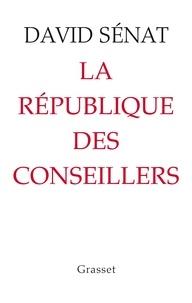 David Sénat - La République des conseillers.