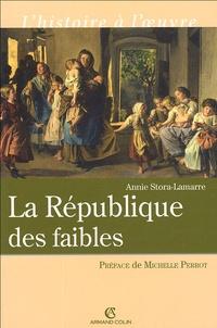 Annie Stora-Lamarre - La République des faibles - Les origines intellectuelles du droit républicain 1870-1914.