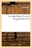 Emanuelli - La république, les rois, l'impôt.