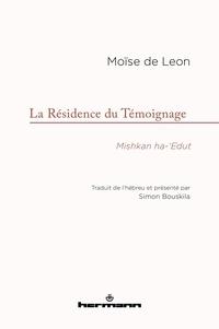 Moïse de Léon - La résidence du Témoignage - Mishkan ha-'Edut.