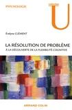 Evelyne Clément - La résolution de problème - A la découverte de la flexibilité cognitive.