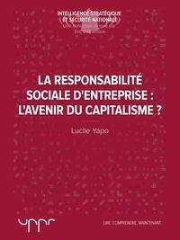 Lucile Yapo - La responsabilité sociale d'entreprise - L'avenir du capitalisme ?.