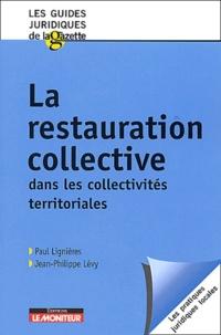 Paul Lignières et Jean-Philippe Lévy - La restauration collective dans les collectivités territoriales.