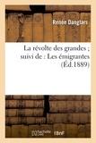 Renée Danglars - La révolte des grandes ; suivi de : Les émigrantes.