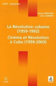 Nancy Berthier et Jean Lamore - La Révolution cubaine (1959-1992) Cinéma et Révolution à Cuba (1959-2003).