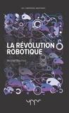 Michel Nachez - La révolution robotique.