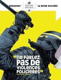 """Amélie Mougey - La revue dessinée Edition spéciale : """"Ne parlez pas de violences policières"""" Emmanuel Macron."""