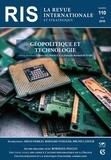 Olivier de France et François-Bernard Huyghe - La revue internationale et stratégique N° 110, été 2018 : Géopolitique et technologie.