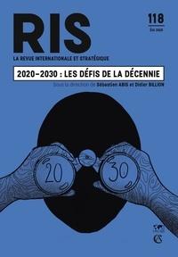 Sébastien Abis et Didier Billion - La revue internationale et stratégique N° 118, été 2020 : 2020-2030 : les défis de la décennie.