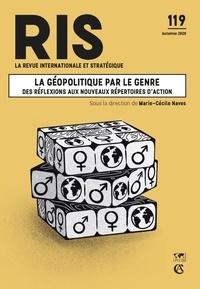 Marie-Cécile Naves - La revue internationale et stratégique N° 119, automne 2020 : La géopolitique par le genre : des réflexions aux nouveaux répertoires d'action.