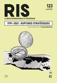 Armand Colin - La revue internationale et stratégique N° 123 3/2021 : 1991-2021 - Trente années de ruptures stratégiques.
