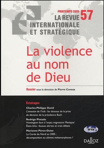 Pierre Conesa - La revue internationale et stratégique N° 57, Printemps 200 : La violence au nom de Dieu.