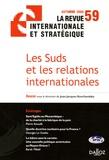 Jean-Jacques Kourliandsky et Pascal Boniface - La revue internationale et stratégique N° 59, Automne 2005, : Les Suds et les relations internationales.