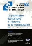 Sylvie Matelly et Susanne Nies - La revue internationale et stratégique N° 62, Eté 2006 : Le patriotisme économique à l'épreuve de la mondialisation.