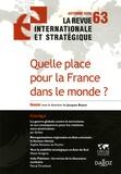 Jacques Boyon et Jan Eichler - La revue internationale et stratégique N° 63, Automne 2006 : Quelle place pour la France dans le monde ?.