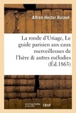 Roland - La ronde d'Uriage, Le guide parisien aux eaux merveilleuses de l'Isère & autres mélodies thermales.