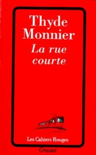 Thyde Monnier - La rue courte.