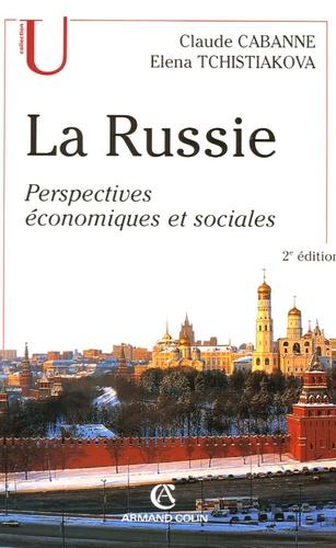 Claude Cabanne et Elena Tchistiakova - La Russie - Perspectives économiques et sociales.