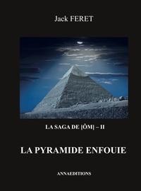 Jack Feret - La saga de Om Tome 2 : La pyramide enfouie.