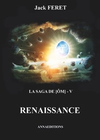 Jack Feret - La saga de Om Tome 5 : Renaissance.
