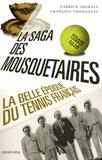Fabrice Abgrall et François Thomazeau - La saga des Mousquetaires - La belle époque du tennis français 1923-1933.