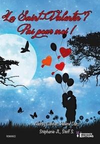 Steff S. et Audrey Calviac - La Saint-Valentin ? Pas pour moi !.