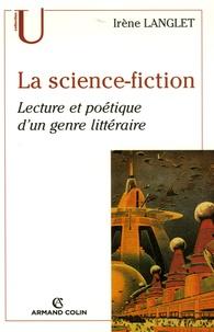 Irène Langlet - La science-fiction - Lecture et poétique d'un genre littéraire.