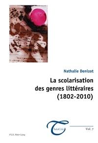 Nathalie Denizot - La scolarisation des genres littéraires (1802-2010).