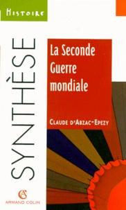 Claude d' Abzac-Epezy - La Seconde guerre mondiale.