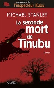 Michael Stanley - La seconde mort de Tinubu.