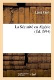 Louis Paoli - La Sécurité en Algérie.