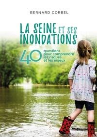 Bernard Corbel - La Seine et ses inondations.