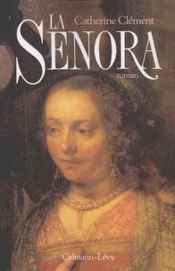 Catherine Clément - La Senora.