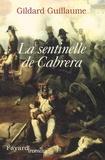 Gildard Guillaume - La sentinelle de Cabrera.