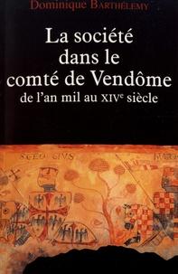 Dominique Barthélemy - La société dans le comté de Vendôme - De l'an mil au XIVe siècle.