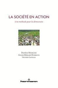 Danièle Bourcier et Gilles Hériard Dubreuil - La Société en action - Une méthode pour la démocratie.