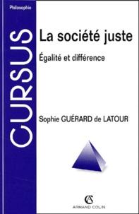 Sophie Guérard de Latour - La société juste. - Egalité et différence.