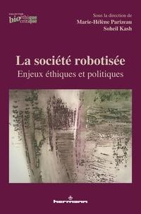 Marie-Hélène Parizeau et Soheil Kash - La société robotisée - Enjeux éthiques et politiques.