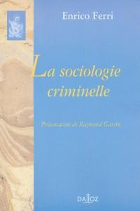 Enrico Ferri - La sociologie criminelle.