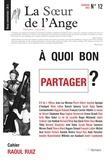 Jean-Luc Moreau - La Soeur de l'Ange N° 12, Automne 2012 : A quoi bon partager ?.