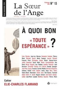 """Jean-Luc Moreau - La Soeur de l'Ange N° 13, Printemps 201 : A quoi bon """"toute espérance"""" ?."""