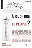 Jean-Luc Moreau - La Soeur de l'Ange N° 14, Printemps 201 : A quoi bon le peuple ?.