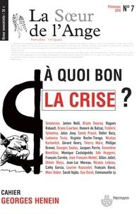 Jean-Luc Moreau - La Soeur de l'Ange N° 7, Printemps 2010 : A quoi bon la crise ?.